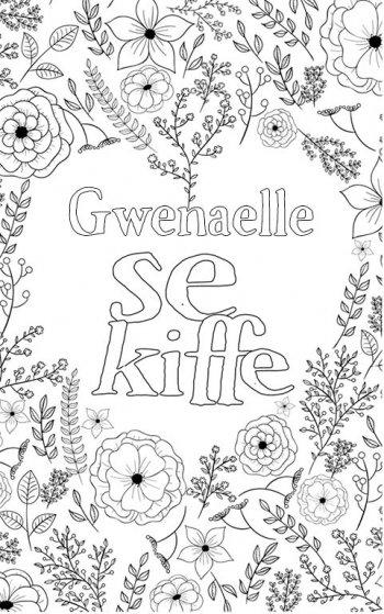 coloriage adulte anti stress personalisé avec prénom Gwenaelle. Citation : Gwenaelle se kiffe