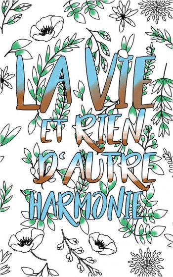 coloriage adulte anti stress personalisé avec prénom Harmonie idée cadeau Harmonie. Citation : La vie et rien d'autre