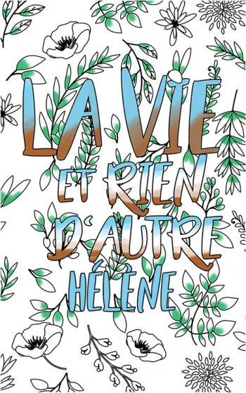 coloriage adulte anti stress personalisé avec prénom Hélène idée cadeau Hélène. Citation : La vie et rien d'autre