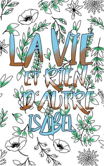 coloriage adulte anti stress personalisé avec prénom Isabel idée cadeau Isabel. Citation : La vie et rien d'autre