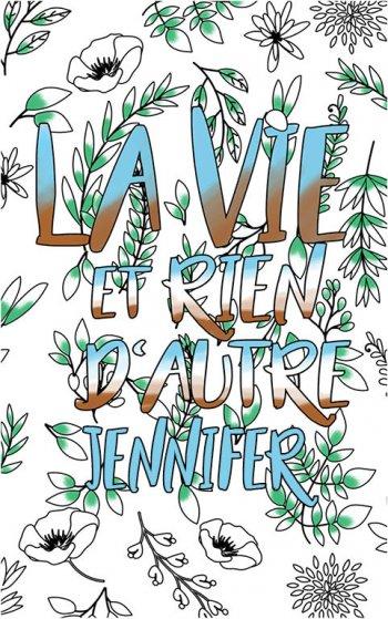 coloriage adulte anti stress personalisé avec prénom Jennifer idée cadeau Jennifer. Citation : La vie et rien d'autre