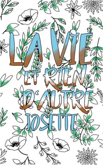 coloriage adulte anti stress personalisé avec prénom Josette idée cadeau Josette. Citation : La vie et rien d'autre
