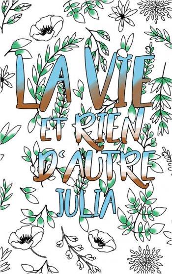 coloriage adulte anti stress personalisé avec prénom Julia idée cadeau Julia. Citation : La vie et rien d'autre