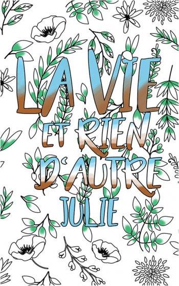 coloriage adulte anti stress personalisé avec prénom Julie idée cadeau Julie. Citation : La vie et rien d'autre