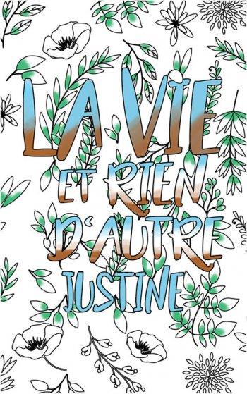 coloriage adulte anti stress personalisé avec prénom Justine idée cadeau Justine. Citation : La vie et rien d'autre