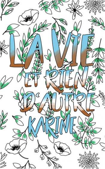 coloriage adulte anti stress personalisé avec prénom Karine idée cadeau Karine. Citation : La vie et rien d'autre