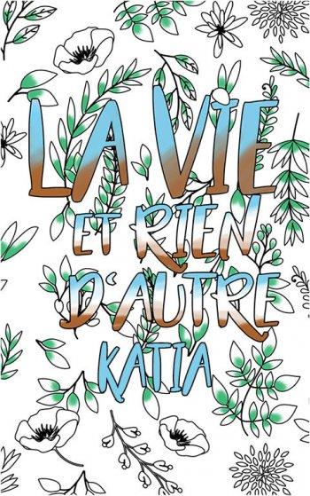 coloriage adulte anti stress personalisé avec prénom Katia idée cadeau Katia. Citation : La vie et rien d'autre