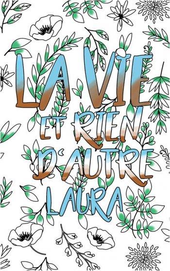 coloriage adulte anti stress personalisé avec prénom Laura idée cadeau Laura. Citation : La vie et rien d'autre