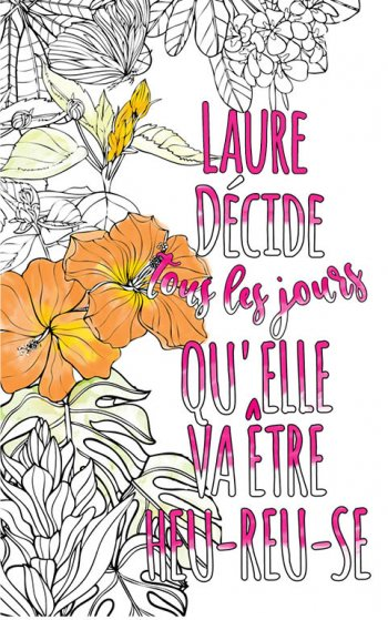 Exemple de coloriage adulte anti stress personalisé avec prénom Laure . Une idée de cadeau personnalisé. Citation : Laure décide tous les jours qu'elle va être heureuse