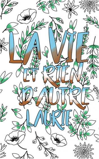 coloriage adulte anti stress personalisé avec prénom Laurie idée cadeau Laurie. Citation : La vie et rien d'autre