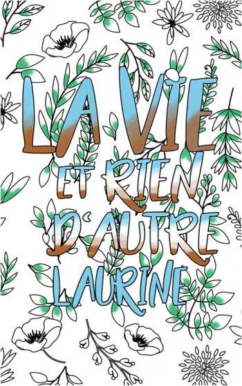 coloriage adulte anti stress personalisé avec prénom Laurine idée cadeau Laurine. Citation : La vie et rien d'autre