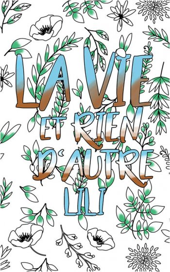 coloriage adulte anti stress personalisé avec prénom Lili idée cadeau Lili. Citation : La vie et rien d'autre