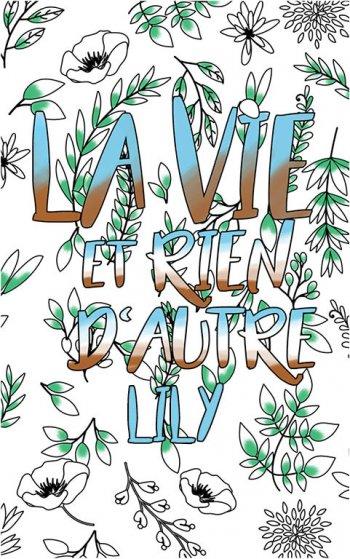 coloriage adulte anti stress personalisé avec prénom Lily idée cadeau Lily. Citation : La vie et rien d'autre