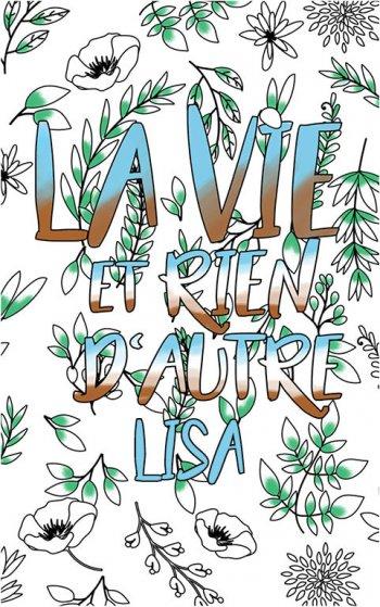 coloriage adulte anti stress personalisé avec prénom Lisa idée cadeau Lisa. Citation : La vie et rien d'autre