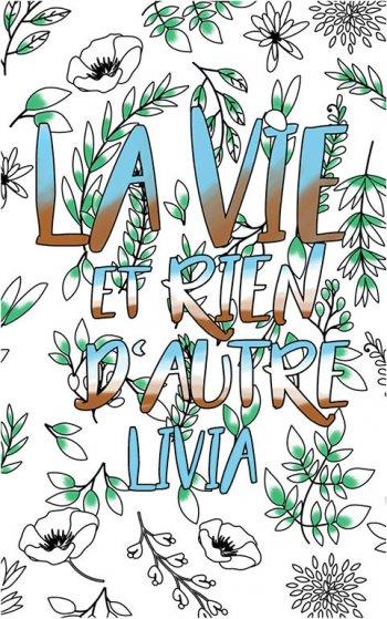 coloriage adulte anti stress personalisé avec prénom Livia idée cadeau Livia. Citation : La vie et rien d'autre