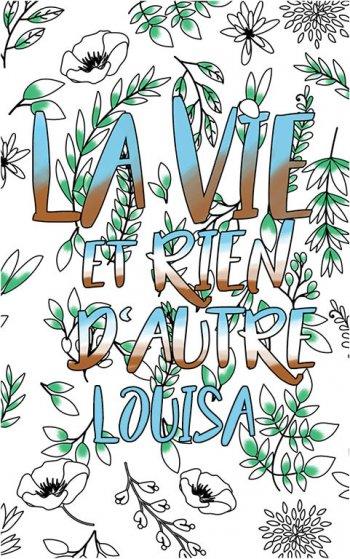 coloriage adulte anti stress personalisé avec prénom Louisa idée cadeau Louisa. Citation : La vie et rien d'autre