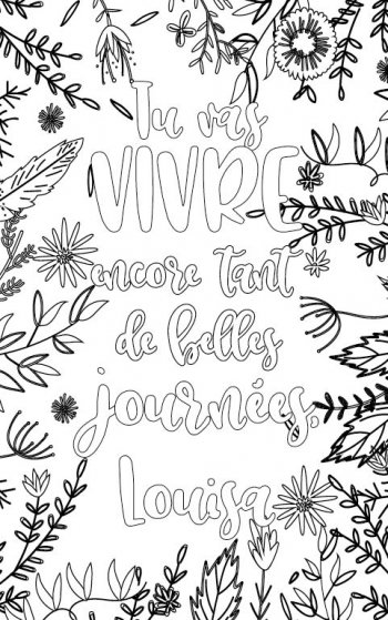 coloriage adulte  personalisé pour se motiver avec prénom Louisa cadeau. Citation : Tu vas vivre encore tant de belles journées Louisa