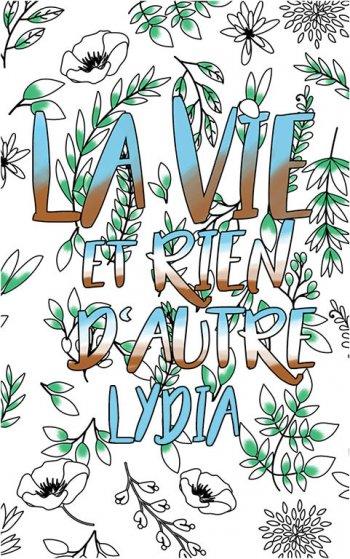 coloriage adulte anti stress personalisé avec prénom Lydia idée cadeau Lydia. Citation : La vie et rien d'autre