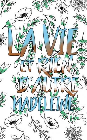 coloriage adulte anti stress personalisé avec prénom Madeleine idée cadeau Madeleine. Citation : La vie et rien d'autre