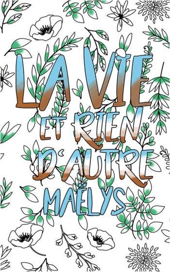 coloriage adulte anti stress personalisé avec prénom Maëlys idée cadeau Maëlys. Citation : La vie et rien d'autre