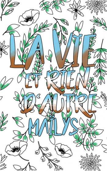 coloriage adulte anti stress personalisé avec prénom Maïlys idée cadeau Maïlys. Citation : La vie et rien d'autre