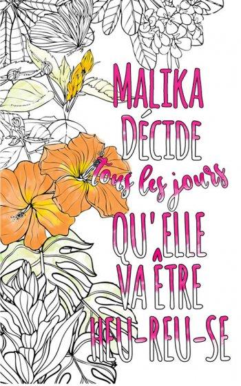 Exemple de coloriage adulte anti stress personalisé avec prénom Malika . Une idée de cadeau personnalisé. Citation : Malika décide tous les jours qu'elle va être heureuse