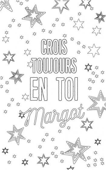 coloriage adulte personalisé avec prénom Margot. Citation : crois toujours en toi Margot