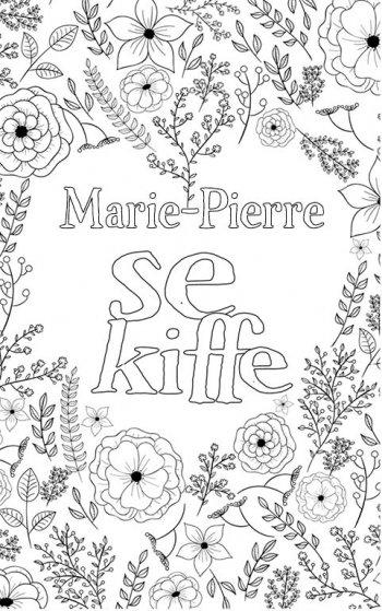 coloriage adulte anti stress personalisé avec prénom Marie-Pierre. Citation : Marie-Pierre se kiffe