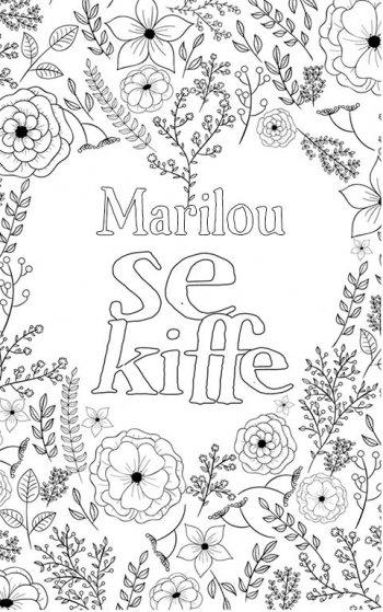 coloriage adulte anti stress personalisé avec prénom Marilou. Citation : Marilou se kiffe