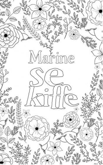 coloriage adulte anti stress personalisé avec prénom Marine. Citation : Marine se kiffe