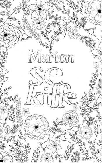 coloriage adulte anti stress personalisé avec prénom Marion. Citation : Marion se kiffe