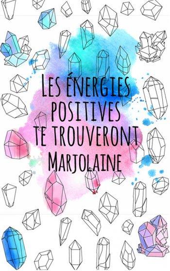 coloriage adulte anti stress personalisé avec prénom Marjolaine, une idée cadeau pour Marjolaine. Citation : Les énergies positives te trouverons Marjolaine