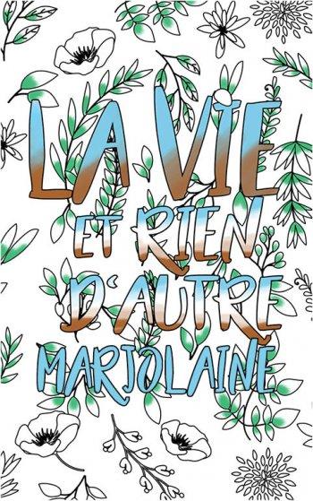 coloriage adulte anti stress personalisé avec prénom Marjolaine idée cadeau Marjolaine. Citation : La vie et rien d'autre