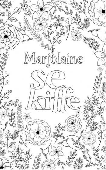 coloriage adulte anti stress personalisé avec prénom Marjolaine. Citation : Marjolaine se kiffe