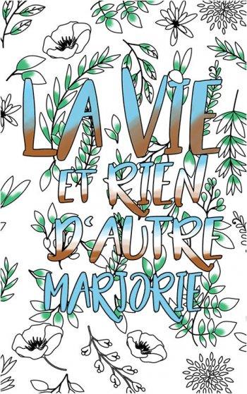 coloriage adulte anti stress personalisé avec prénom Marjorie idée cadeau Marjorie. Citation : La vie et rien d'autre