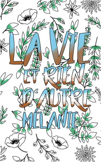 coloriage adulte anti stress personalisé avec prénom Mélanie idée cadeau Mélanie. Citation : La vie et rien d'autre
