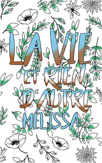 coloriage adulte anti stress personalisé avec prénom Mélissa idée cadeau Mélissa. Citation : La vie et rien d'autre