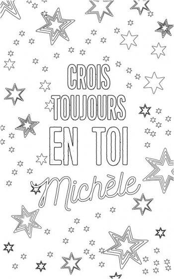coloriage adulte personalisé avec prénom Michèle. Citation : crois toujours en toi Michèle