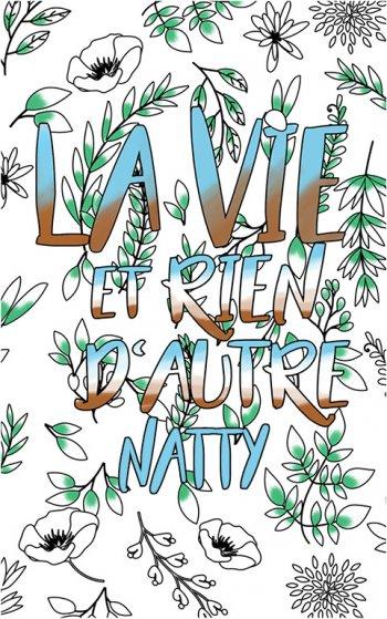 coloriage adulte anti stress personalisé avec prénom Natty idée cadeau Natty. Citation : La vie et rien d'autre