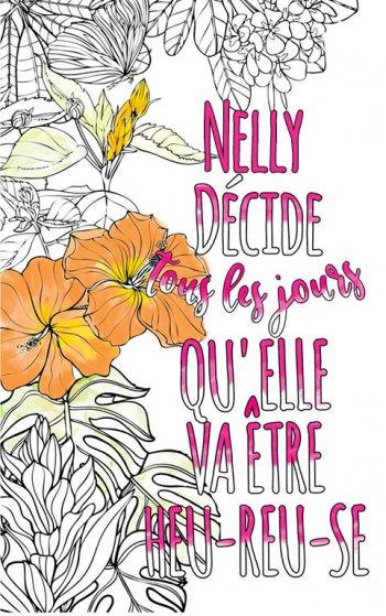 Exemple de coloriage adulte anti stress personalisé avec prénom Nelly . Une idée de cadeau personnalisé. Citation : Nelly décide tous les jours qu'elle va être heureuse