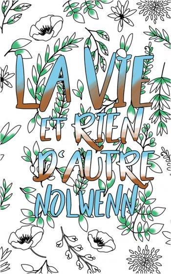 coloriage adulte anti stress personalisé avec prénom Nolwenn idée cadeau Nolwenn. Citation : La vie et rien d'autre