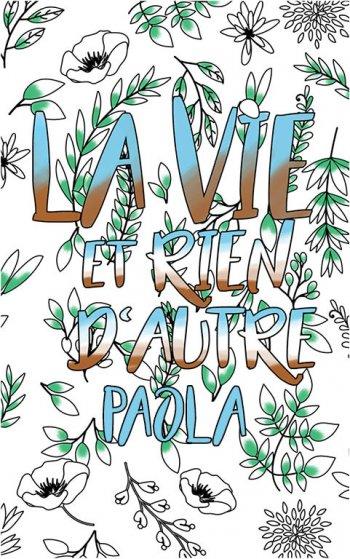 coloriage adulte anti stress personalisé avec prénom Paola idée cadeau Paola. Citation : La vie et rien d'autre