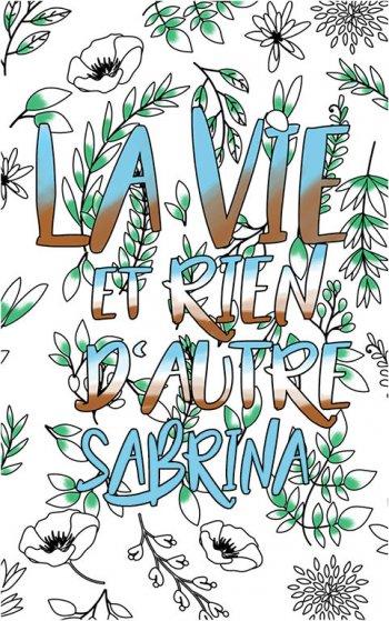 coloriage adulte anti stress personalisé avec prénom Sabrina idée cadeau Sabrina. Citation : La vie et rien d'autre