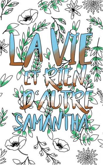 coloriage adulte anti stress personalisé avec prénom Samantha idée cadeau Samantha. Citation : La vie et rien d'autre