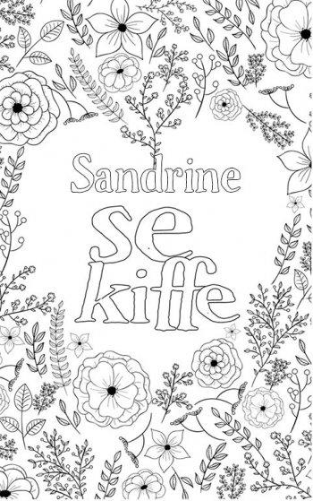 coloriage adulte anti stress personalisé avec prénom Sandrine. Citation : Sandrine se kiffe