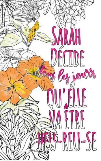 Exemple de coloriage adulte anti stress personalisé avec prénom Sarah . Une idée de cadeau personnalisé. Citation : Sarah décide tous les jours qu'elle va être heureuse