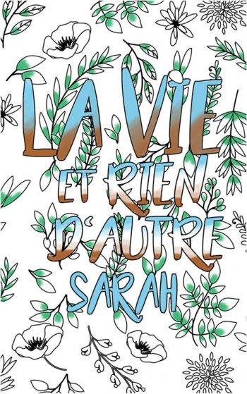 coloriage adulte anti stress personalisé avec prénom Sarah idée cadeau Sarah. Citation : La vie et rien d'autre