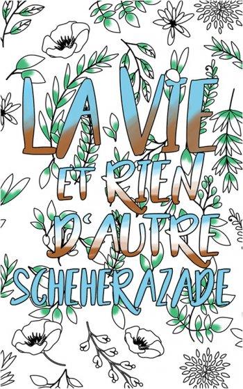 coloriage adulte anti stress personalisé avec prénom Scheherazade idée cadeau Scheherazade. Citation : La vie et rien d'autre