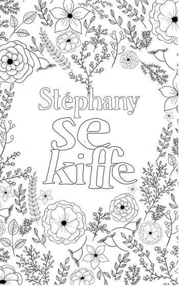 coloriage adulte anti stress personalisé avec prénom Stephany. Citation : Stephany se kiffe