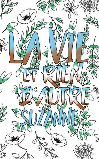 coloriage adulte anti stress personalisé avec prénom Suzanne idée cadeau Suzanne. Citation : La vie et rien d'autre